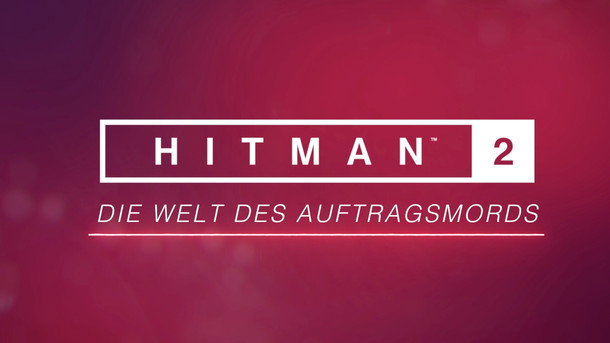 Hitman 2: Hitman 2 - Legacy Paket - World Of Assassination Multi DE